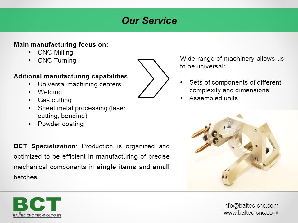 BCT Specialization: Production is organized and optimized to be efficient in manufacturing of precise mechanical components in single items and small