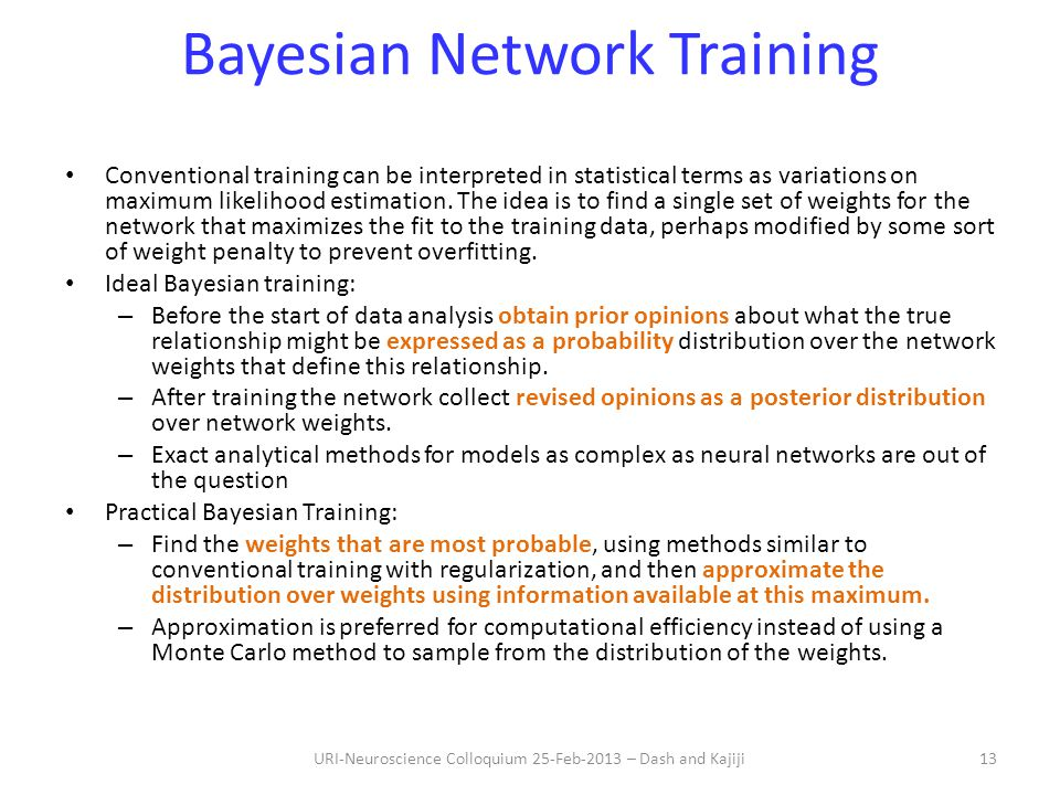 Bayesian Network Training Conventional training can be interpreted in statistical terms as variations on maximum likelihood estimation.
