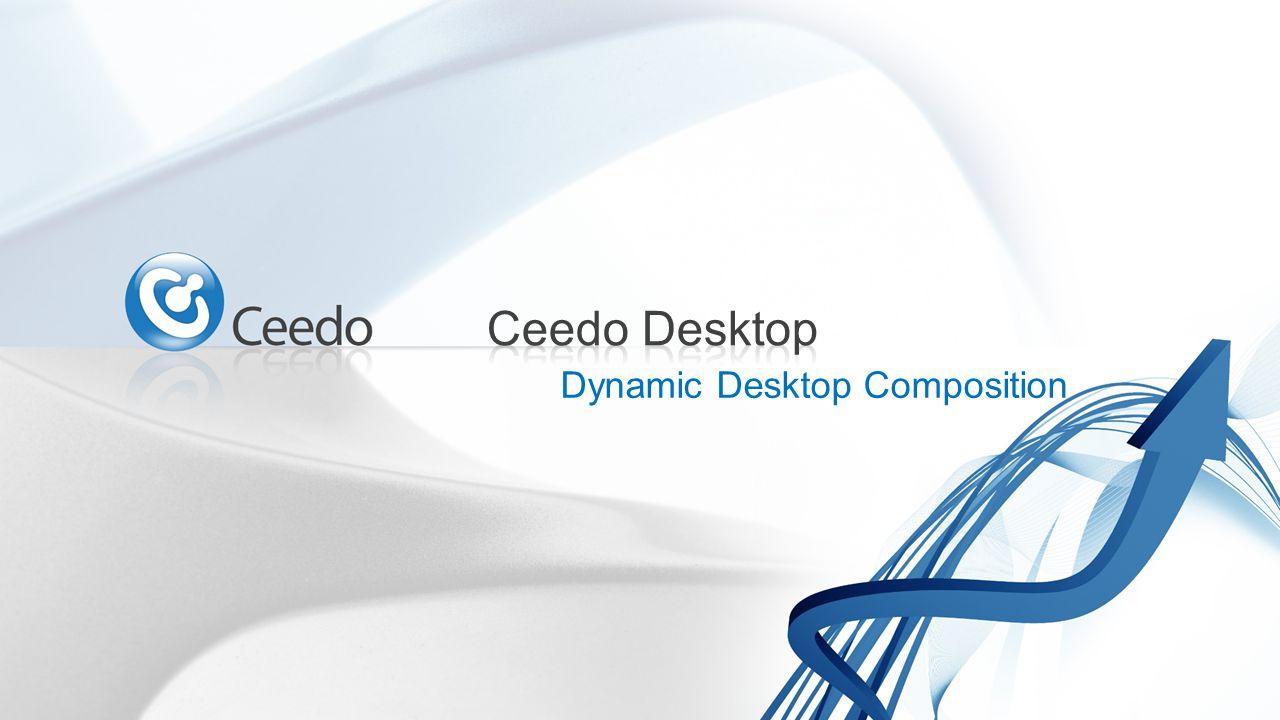 Modular desktop composition at file-level What is Ceedo Desktop.