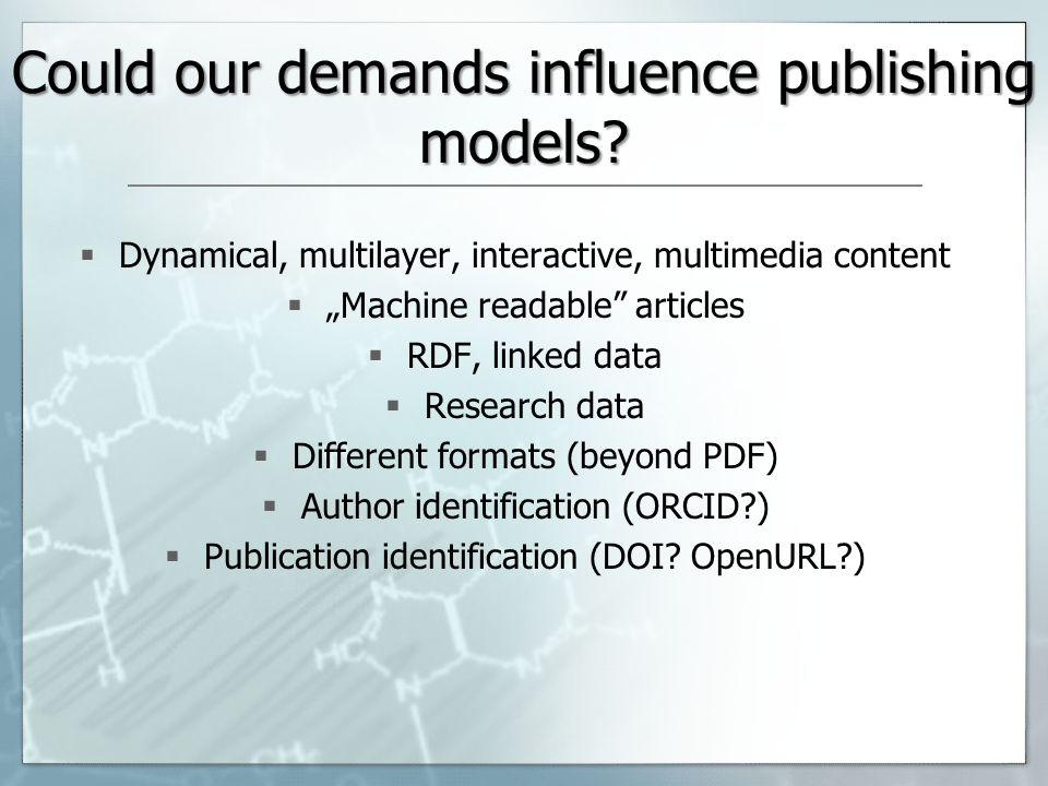 Could our demands influence publishing models.