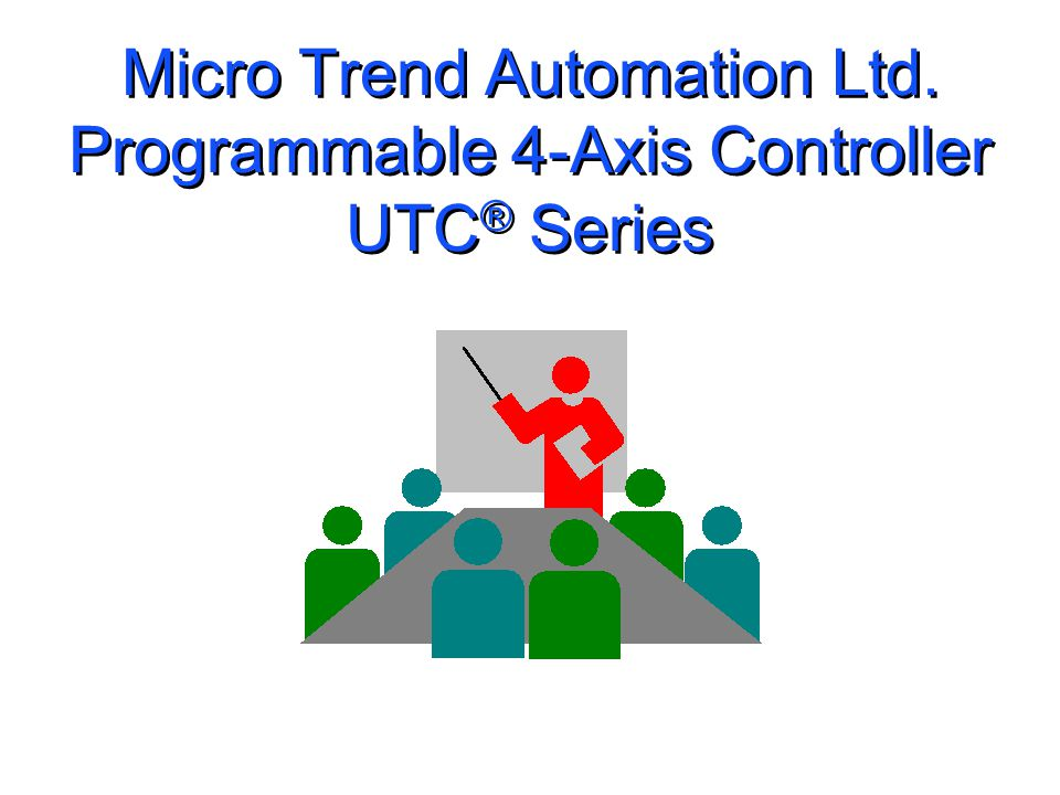 Micro Trend Automation Ltd. Programmable 4-Axis Controller UTC ® Series