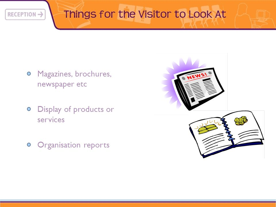 Magazines, brochures, newspaper etc Display of products or services Organisation reports