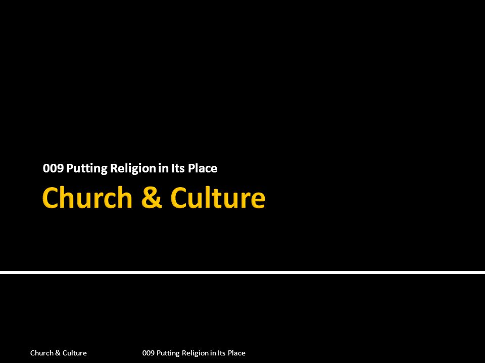 Church & Culture009 Putting Religion in Its Place The secular revolution affected every part of American culture-not only higher education but also the public schools, politics, psychology, and the media.