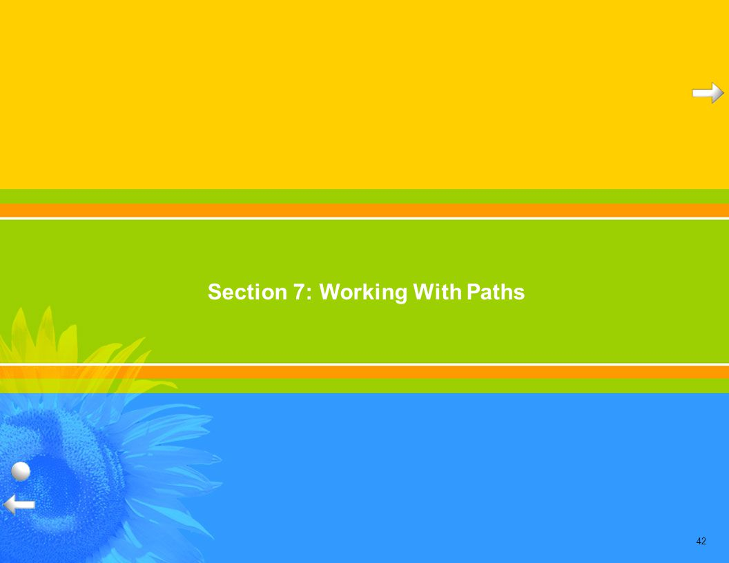 42 Section 7: Working With Paths