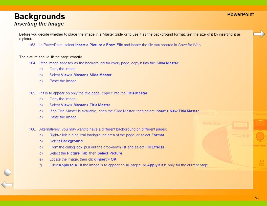 56 Backgrounds Inserting the Image PowerPoint Before you decide whether to place the image in a Master Slide or to use it as the background format, te