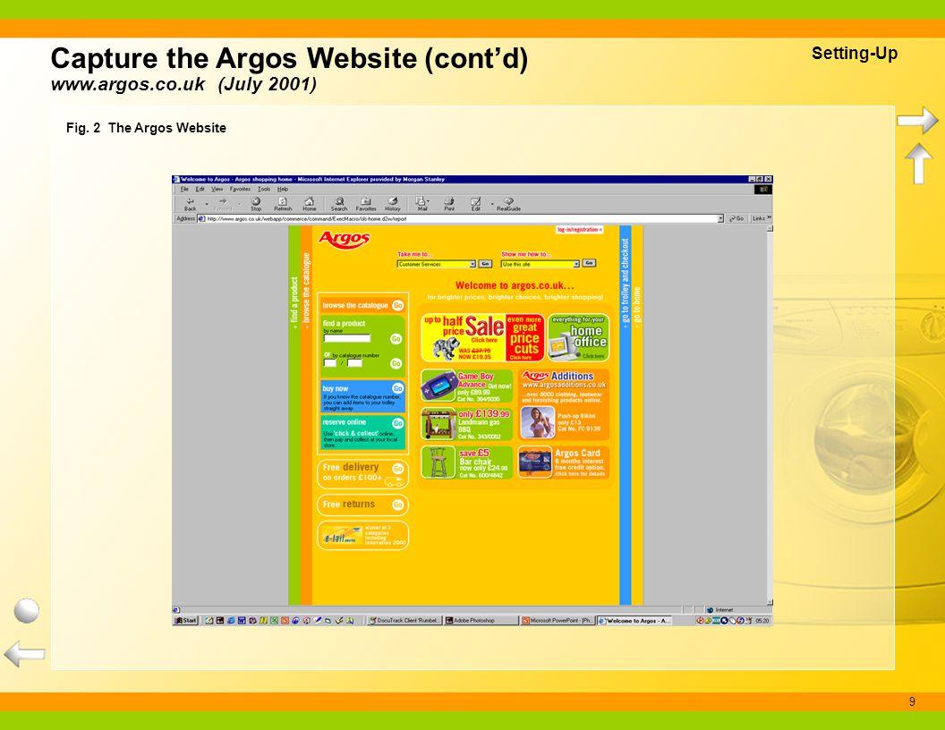 9 www.argos.co.uk (July 2001) Fig. 2 The Argos Website Setting-Up Capture the Argos Website (contd)