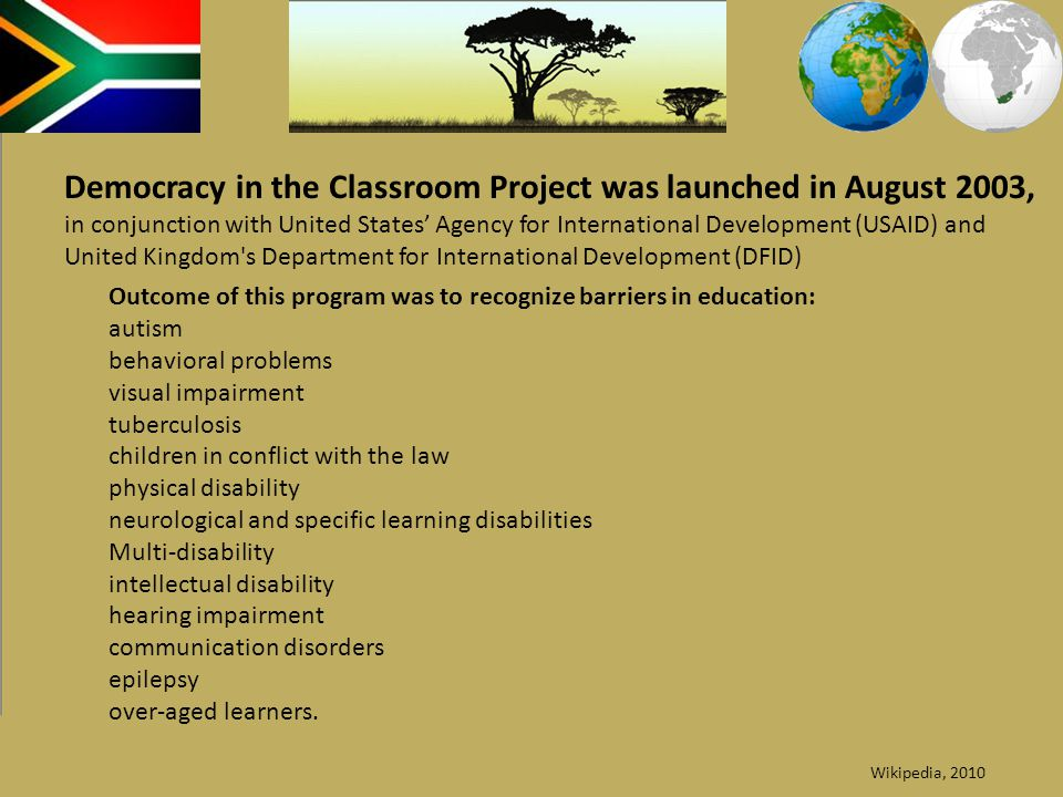 Democracy in the Classroom Project was launched in August 2003, in conjunction with United States Agency for International Development (USAID) and Uni