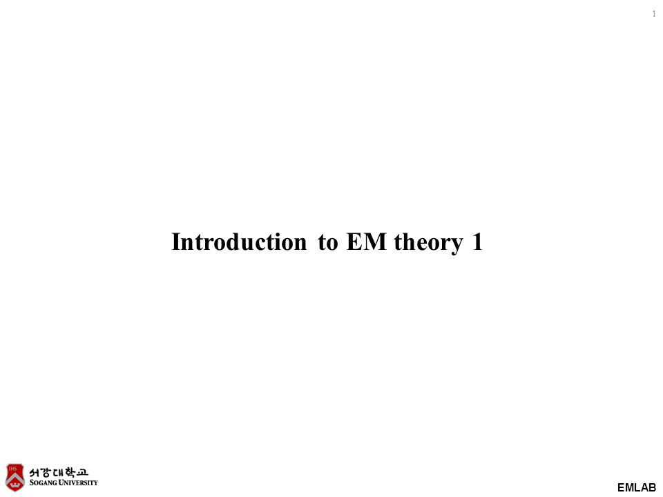 EMLAB 1 Introduction to EM theory 1