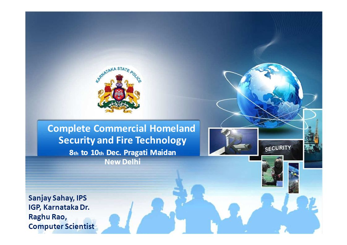 Complete Commercial Homeland Security and Fire Technology 8 th to 10 th Dec.