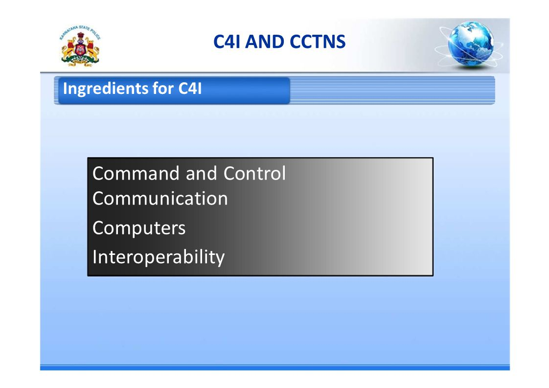 C4I AND CCTNS Ingredients for C4I Command and Control Communication Computers Interoperability