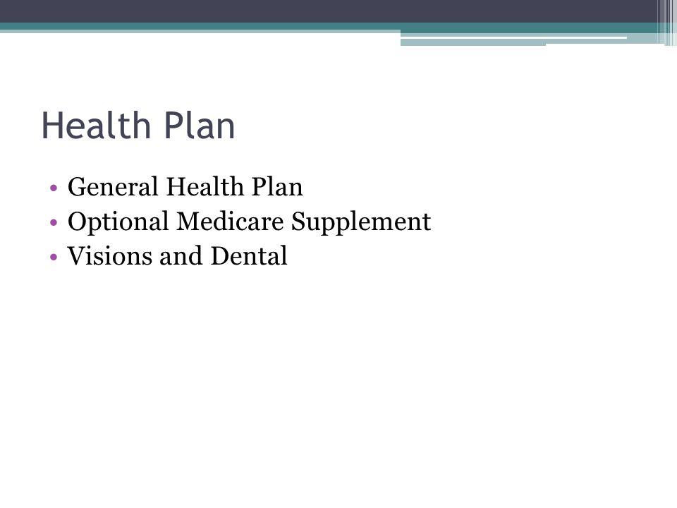Health Plan General Health Plan Optional Medicare Supplement Visions and Dental