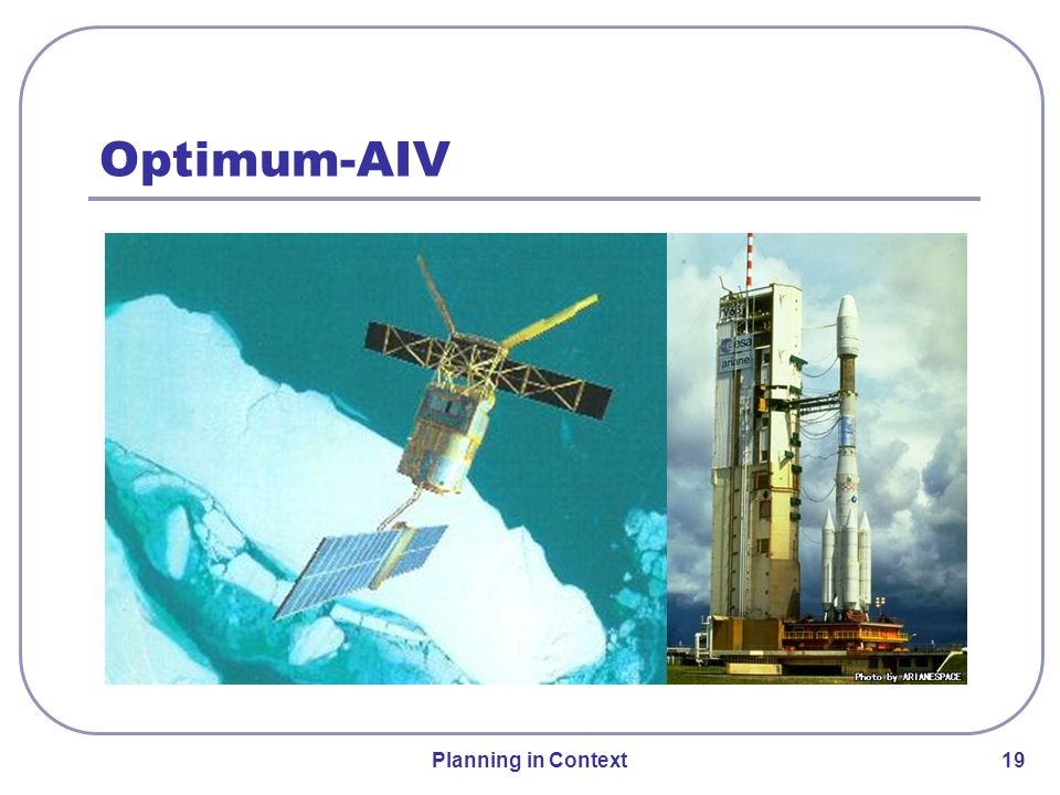 Planning in Context 19 Optimum-AIV