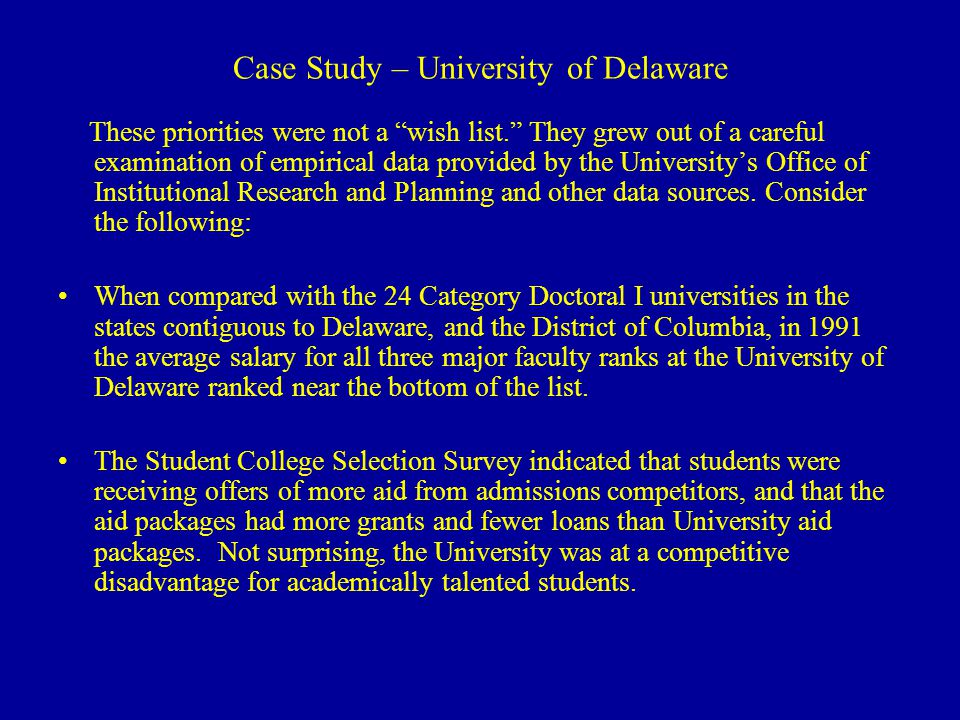 Case Study – University of Delaware These priorities were not a wish list.