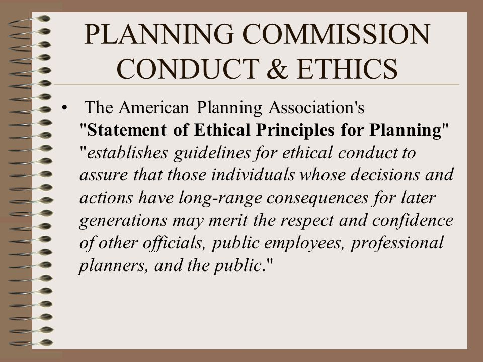 PLANNING COMMISSION CONDUCT & ETHICS The American Planning Association's
