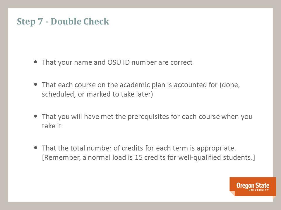 Step 8 - Save and Print Save your academic plan Print your academic plan (1 page double sided)