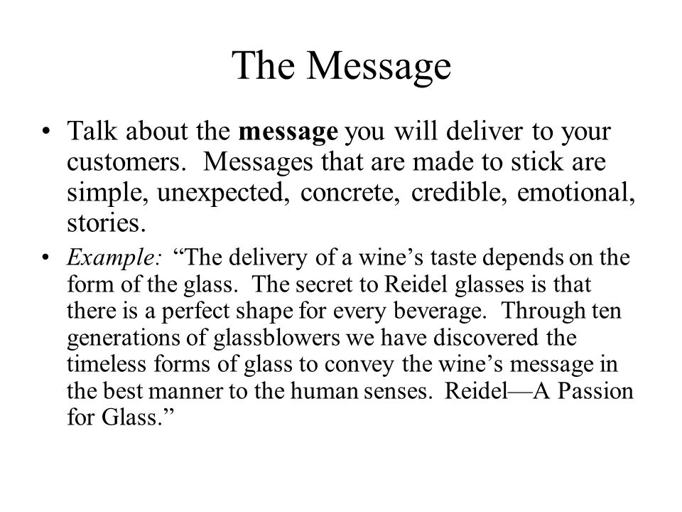 The Message Talk about the message you will deliver to your customers.