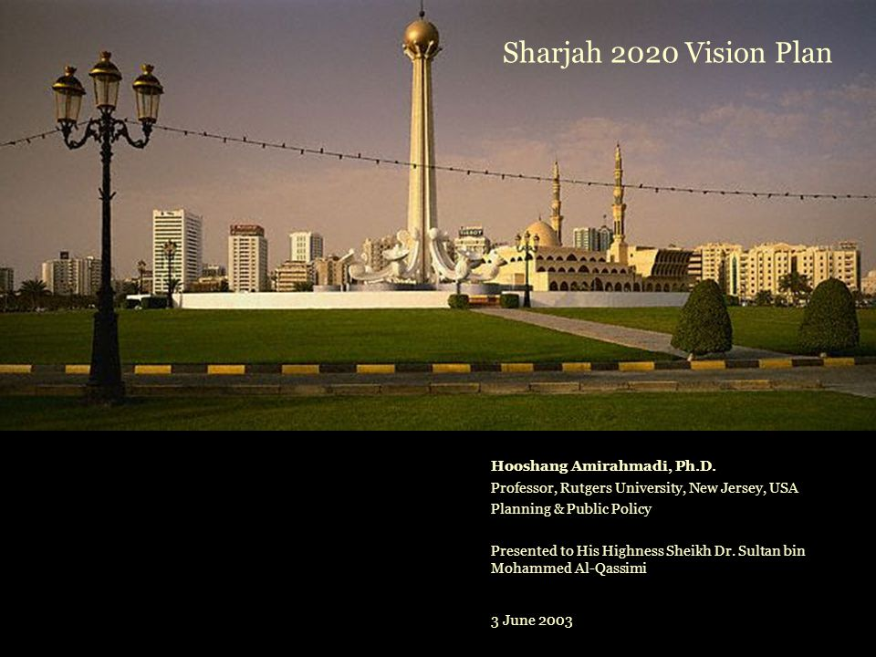 Phase III: Vision Planning Purpose: Design a road map, which Sharjah needs in order to navigate toward a more prosperous future.