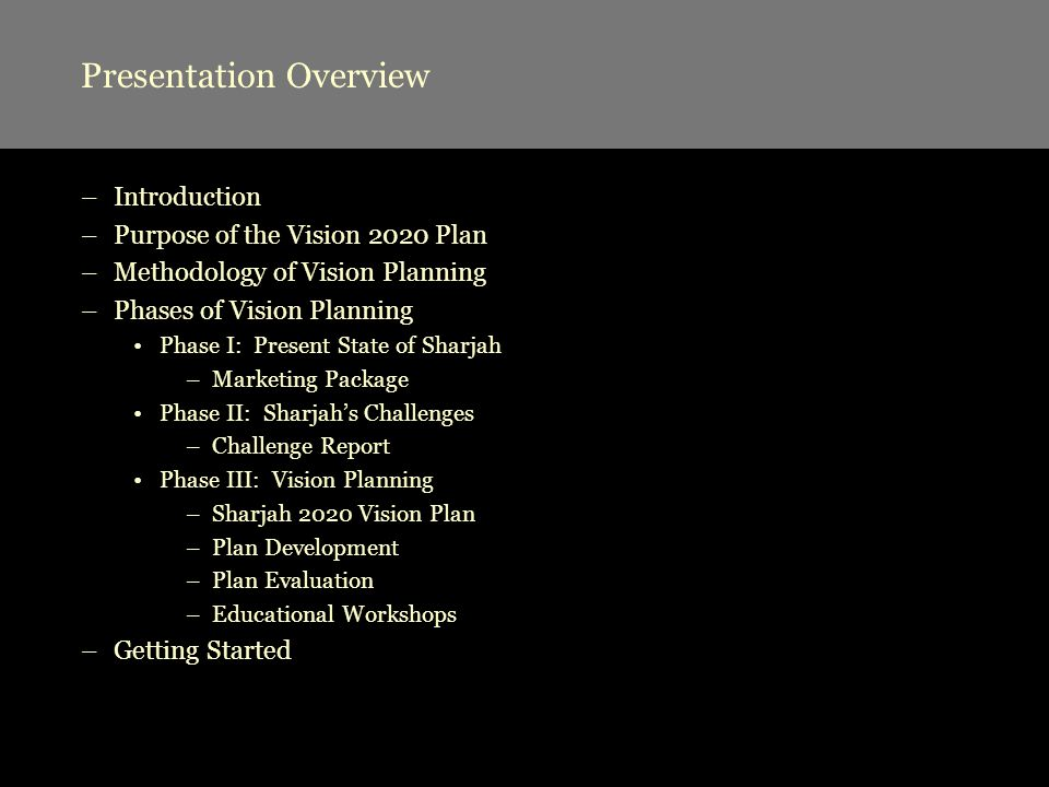 Presentation Overview –Introduction –Purpose of the Vision 2020 Plan –Methodology of Vision Planning –Phases of Vision Planning Phase I: Present State