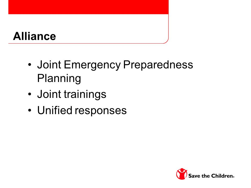 Alliance Joint Emergency Preparedness Planning Joint trainings Unified responses