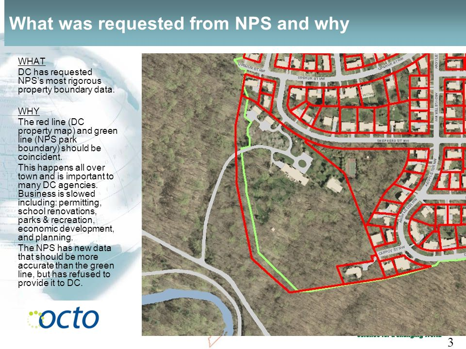 Slide 11 3 - 1111 What was requested from NPS and why WHAT DC has requested NPSs most rigorous property boundary data.