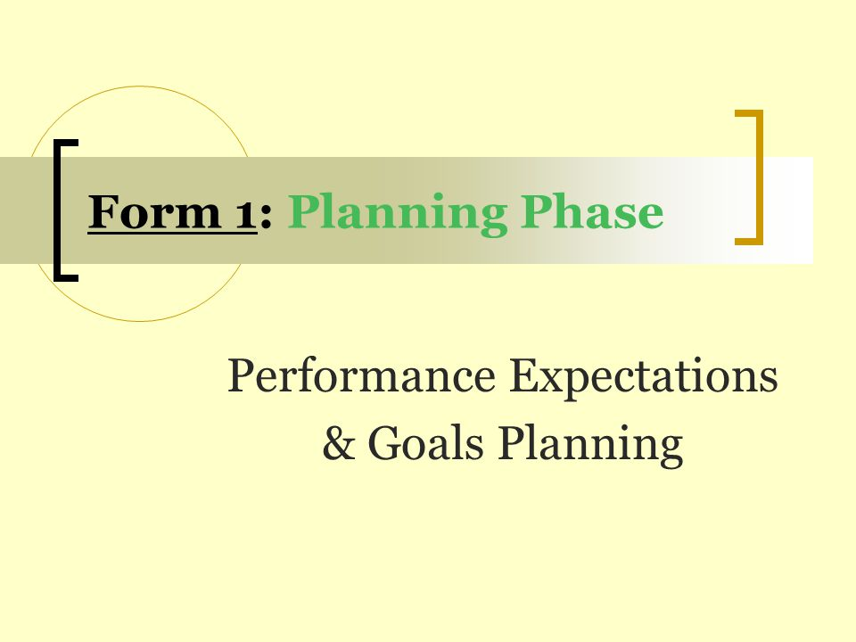 Form 1: Planning Phase Process Overview The supervisor may encourage the employee to draft a Planning Phase PDP of their own.