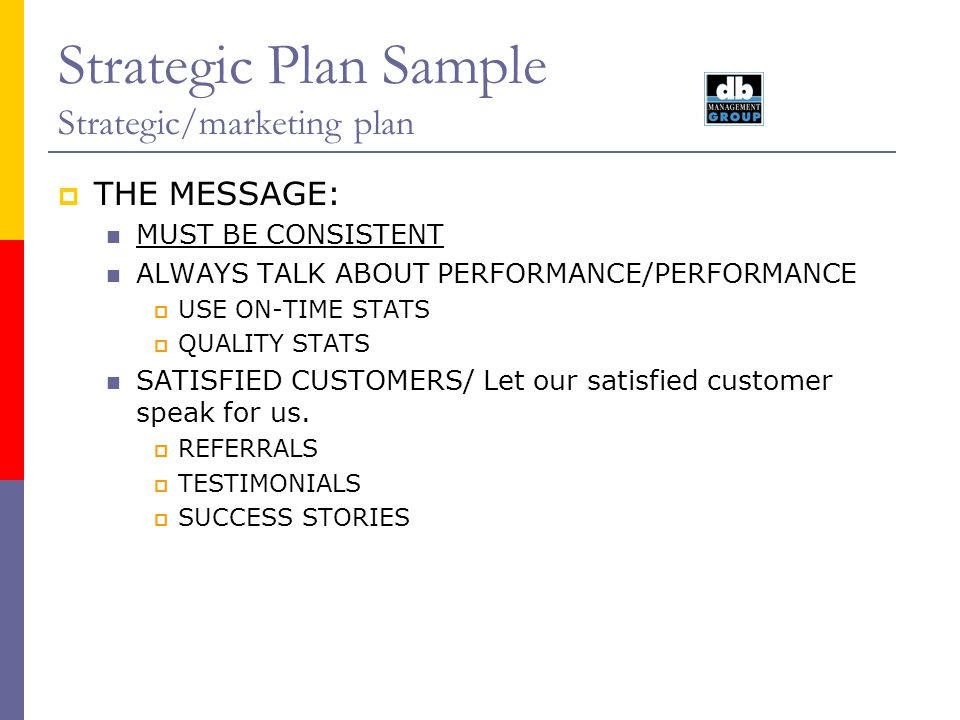 Strategic Plan Sample Strategic/marketing plan Customer Surveys We need to know what our customers are thinking.