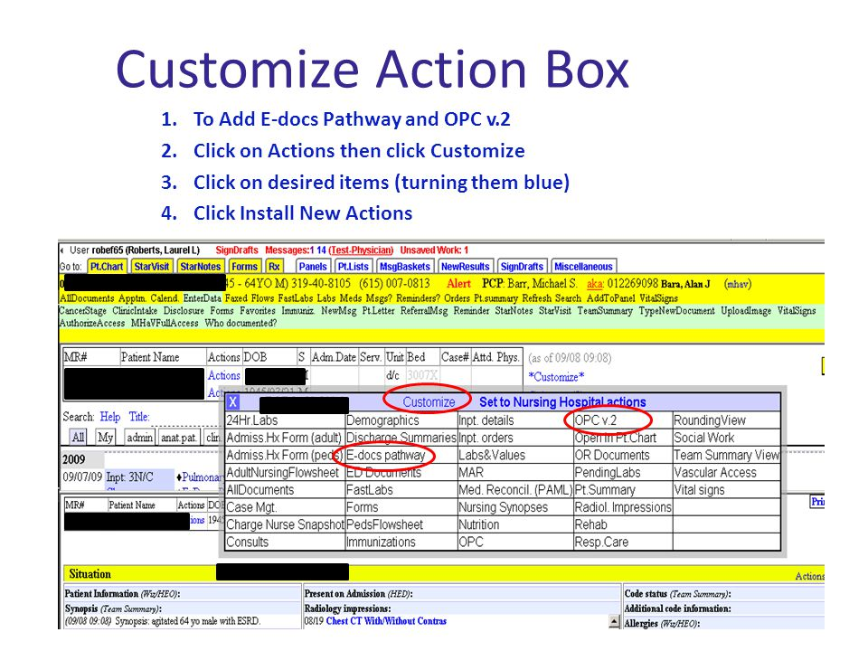 Customize Action Box 1.To Add E-docs Pathway and OPC v.2 2.Click on Actions then click Customize 3.Click on desired items (turning them blue) 4.Click