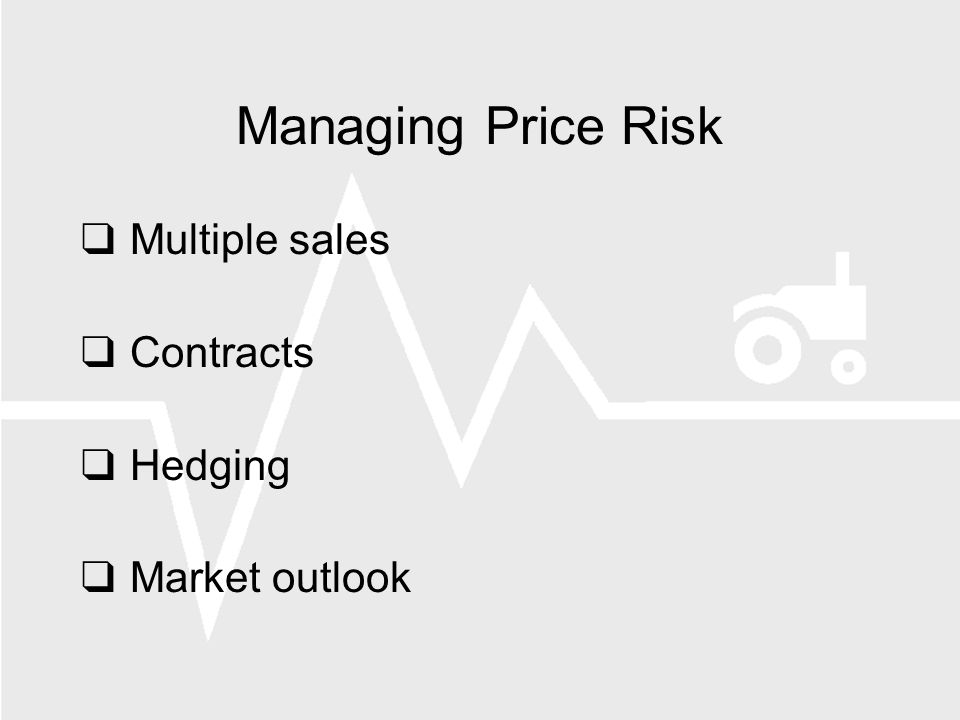 Managing Price Risk Multiple sales Contracts Hedging Market outlook