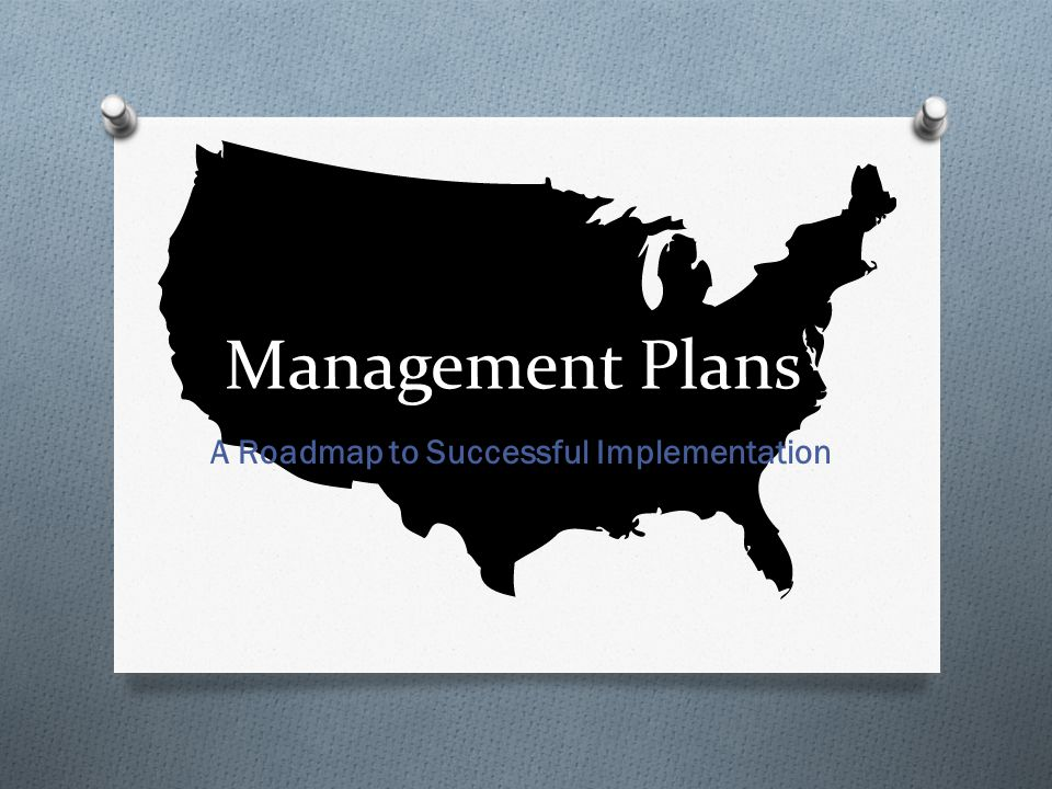 A Roadmap to Successful Implementation Management Plans