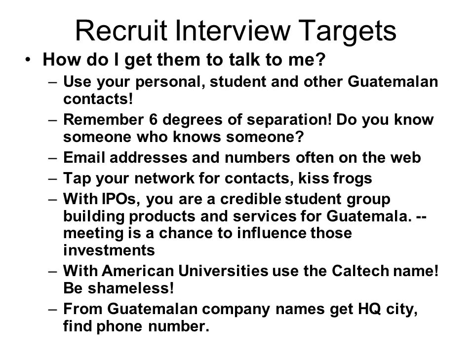Recruit Interview Targets How do I get them to talk to me.
