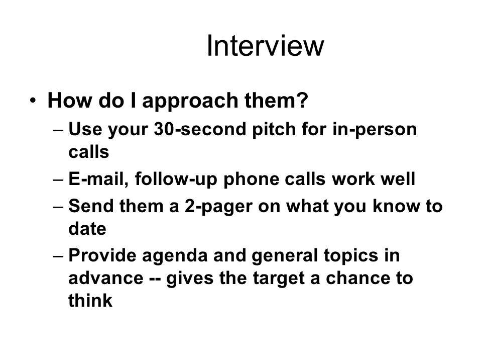 Interview How do I approach them.