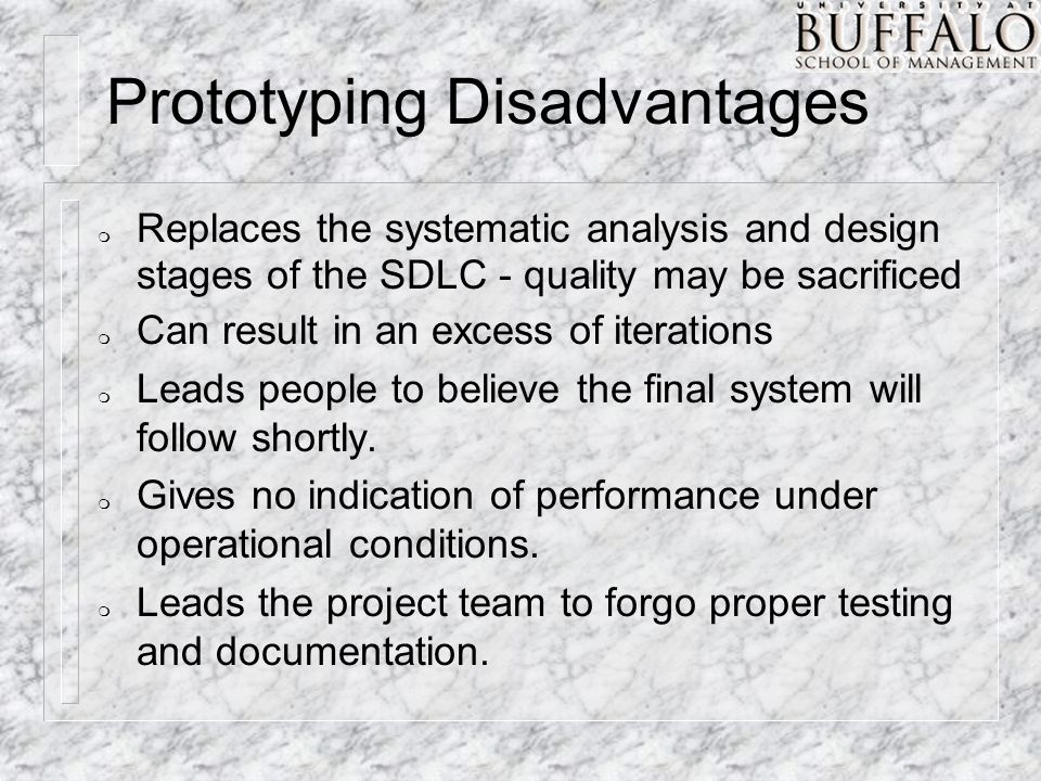 m Replaces the systematic analysis and design stages of the SDLC - quality may be sacrificed m Can result in an excess of iterations m Leads people to believe the final system will follow shortly.