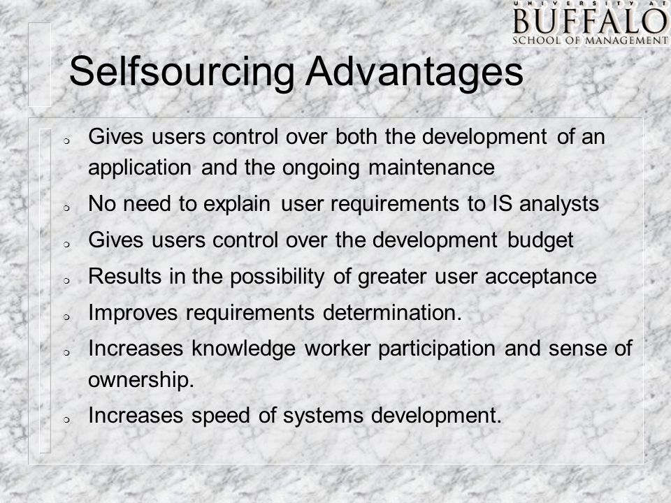 m Gives users control over both the development of an application and the ongoing maintenance m No need to explain user requirements to IS analysts m