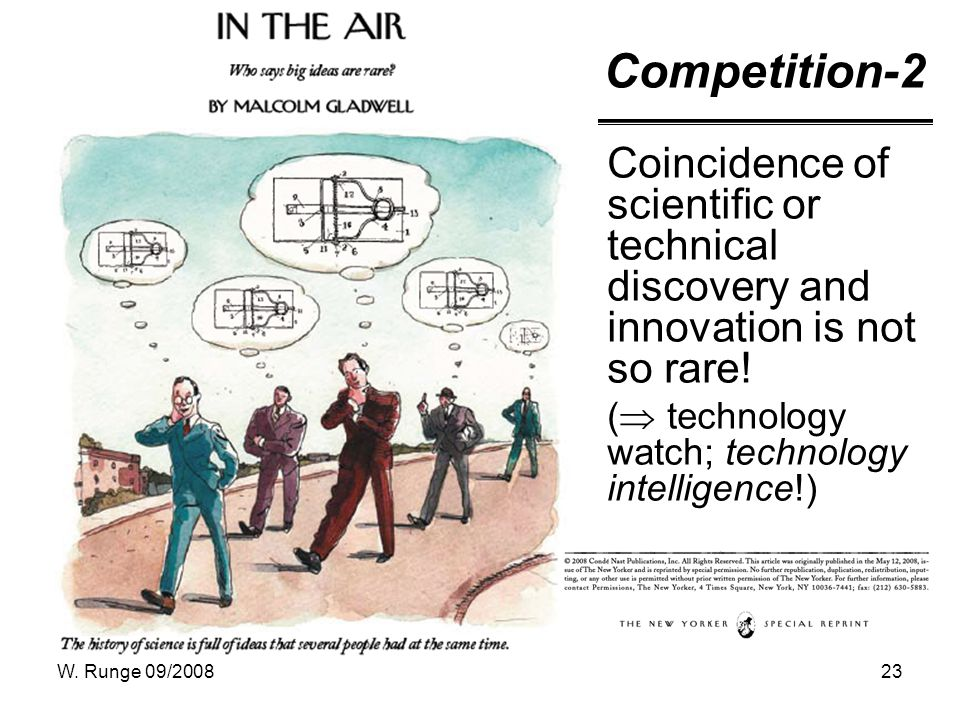 W. Runge 09/200823 Competition-2 Coincidence of scientific or technical discovery and innovation is not so rare! ( technology watch; technology intell
