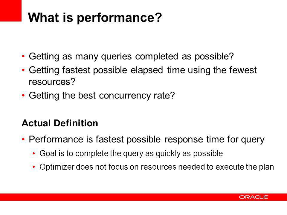 What is performance.Getting as many queries completed as possible.
