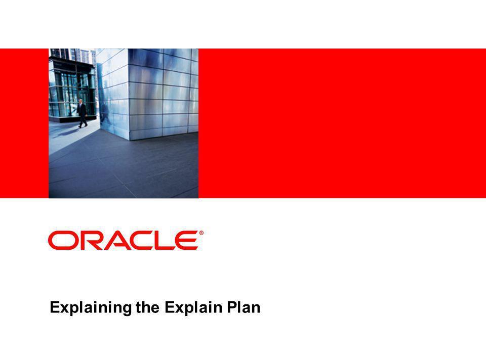 Explaining the Explain Plan
