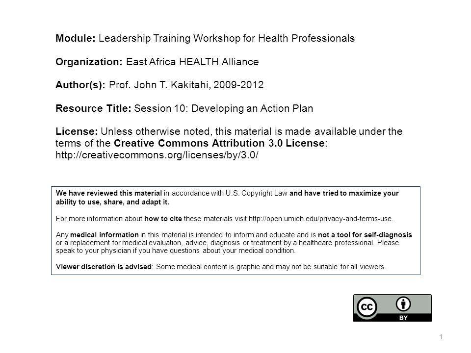 Module: Leadership Training Workshop for Health Professionals Organization: East Africa HEALTH Alliance Author(s): Prof. John T. Kakitahi, 2009-2012 R