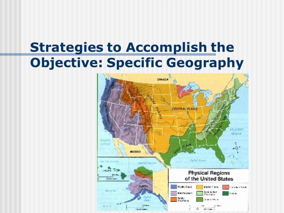 Strategies to Accomplish the Objective: Specific Geography