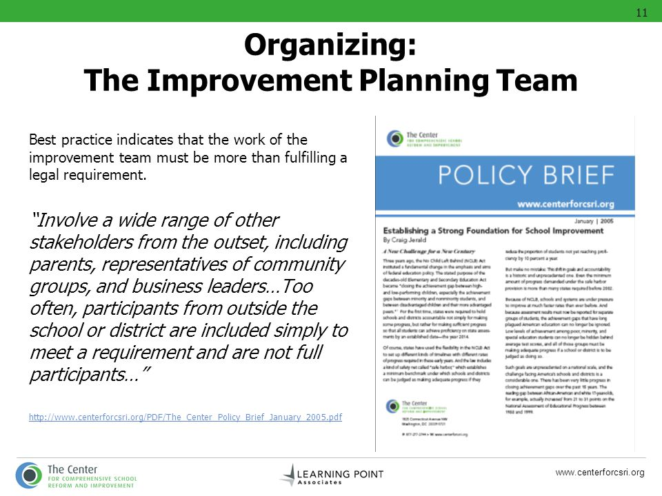 www.centerforcsri.org Best practice indicates that the work of the improvement team must be more than fulfilling a legal requirement. Involve a wide r