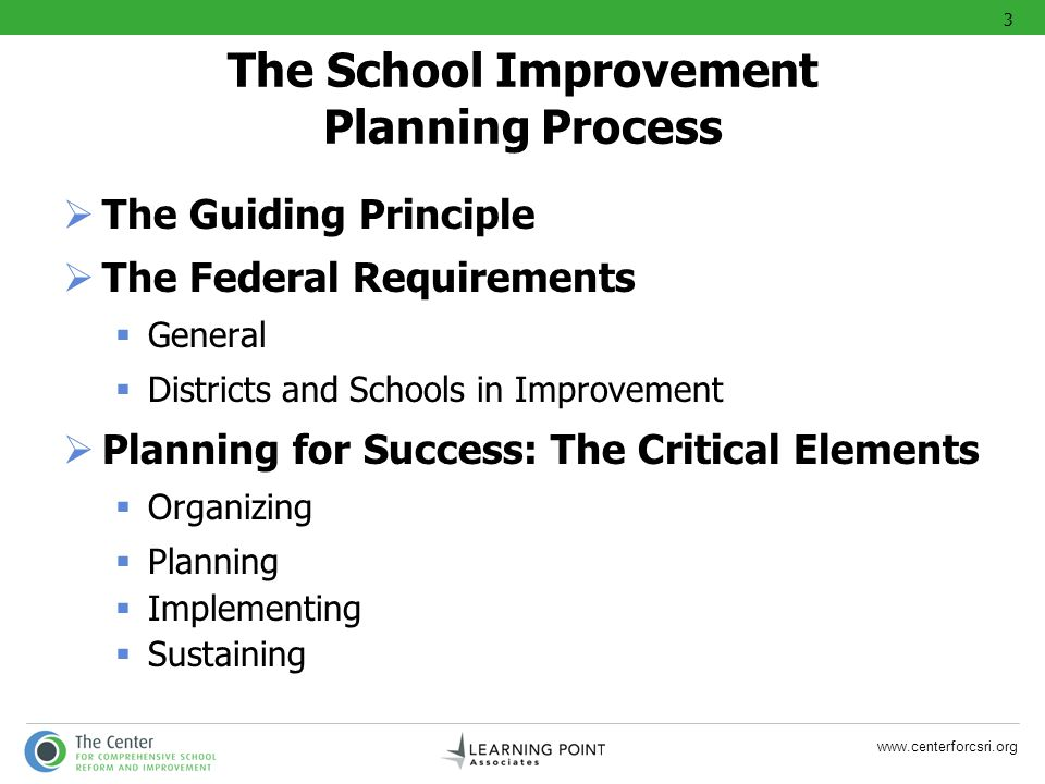 www.centerforcsri.org The School Improvement Planning Process The Guiding Principle The Federal Requirements General Districts and Schools in Improvem