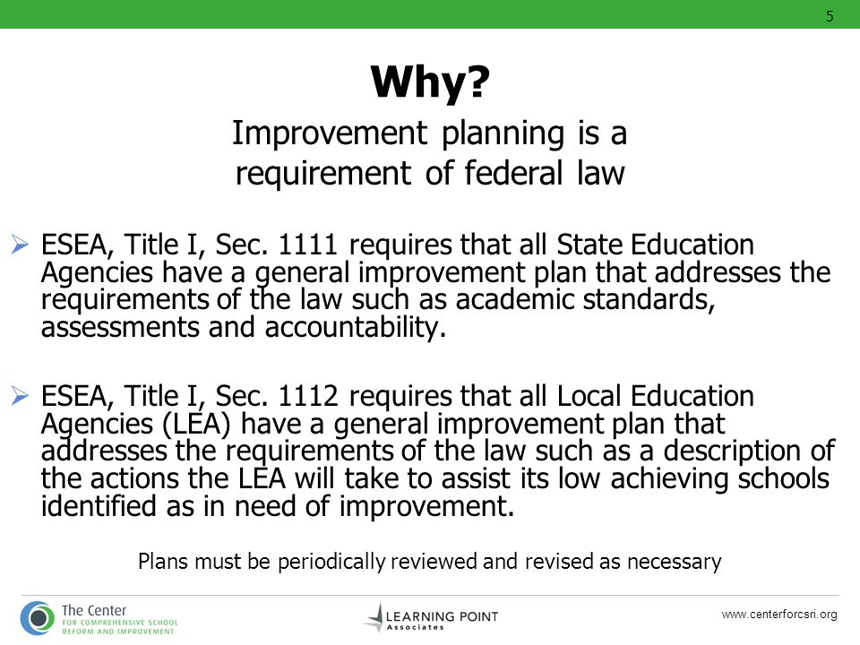 www.centerforcsri.org Why? Improvement planning is a requirement of federal law ESEA, Title I, Sec. 1111 requires that all State Education Agencies ha