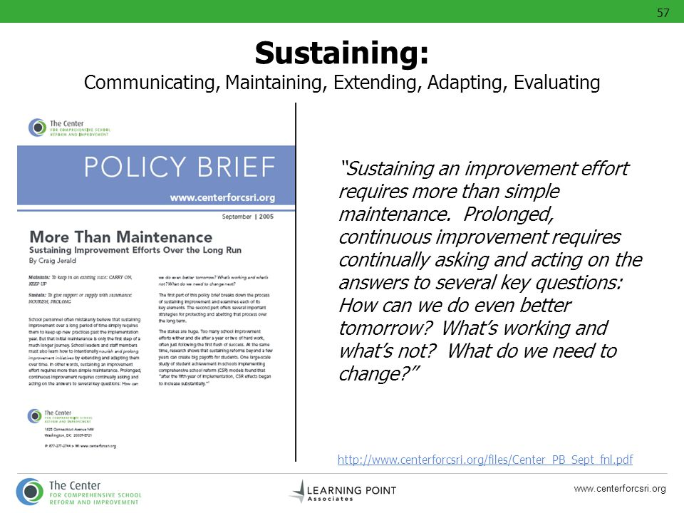 www.centerforcsri.org Sustaining: Communicating, Maintaining, Extending, Adapting, Evaluating Sustaining an improvement effort requires more than simp