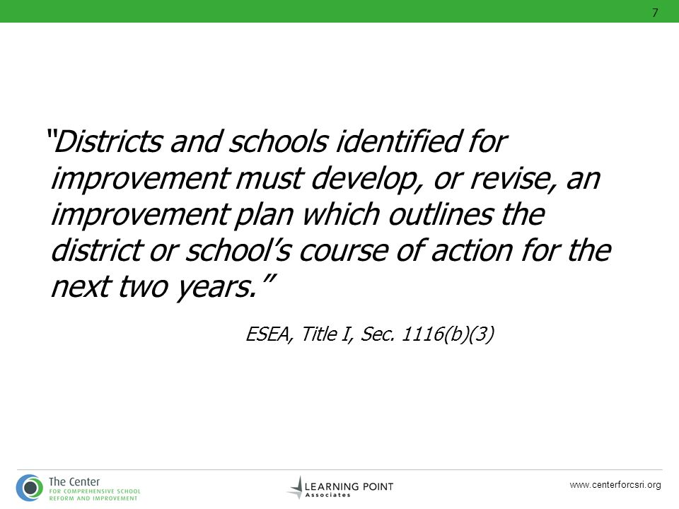 www.centerforcsri.org Districts and schools identified for improvement must develop, or revise, an improvement plan which outlines the district or sch