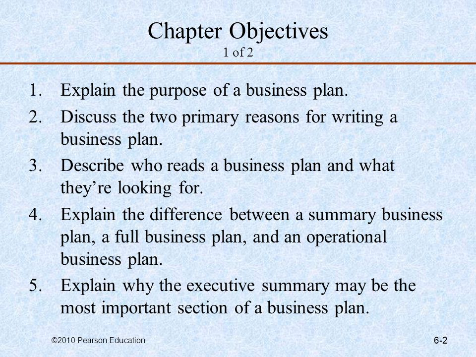 ©2010 Pearson Education 4-3 Chapter Objectives 2 of 2 6.Describe a milestone and how milestones are used in business plans.