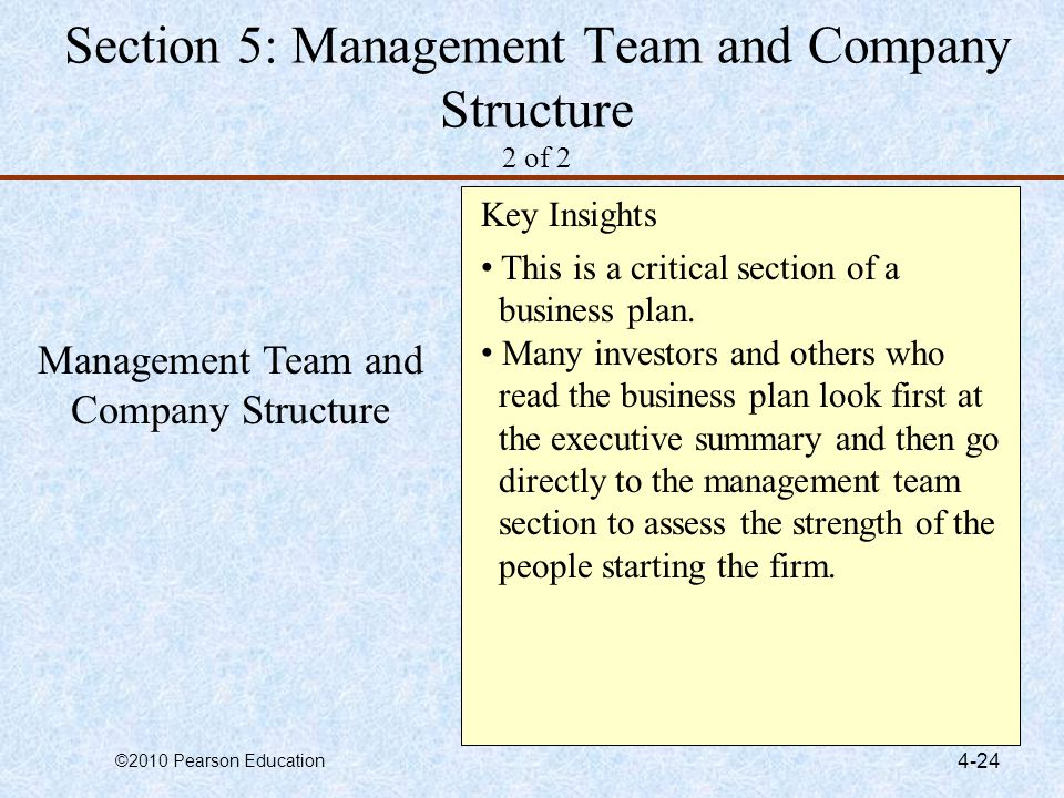 ©2010 Pearson Education 4-24 Section 5: Management Team and Company Structure 2 of 2 Management Team and Company Structure Key Insights This is a crit