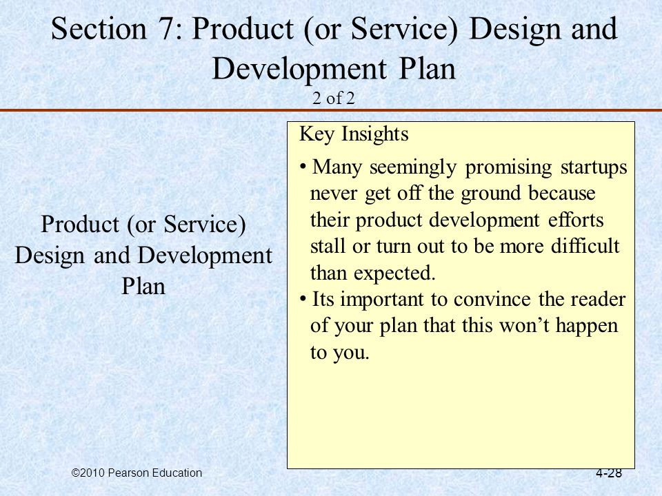 ©2010 Pearson Education 4-28 Product (or Service) Design and Development Plan Key Insights Many seemingly promising startups never get off the ground