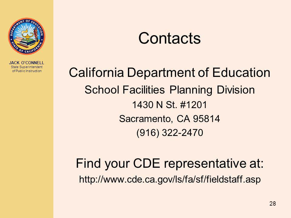 JACK OCONNELL State Superintendent of Public Instruction 28 Contacts California Department of Education School Facilities Planning Division 1430 N St.