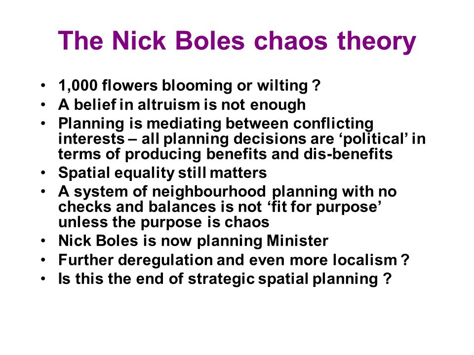 The Nick Boles chaos theory 1,000 flowers blooming or wilting .