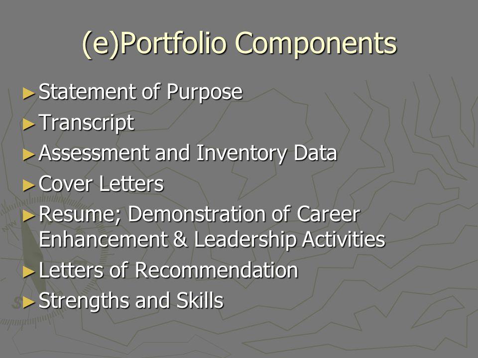 (e)Portfolio Components Statement of Purpose Statement of Purpose Transcript Transcript Assessment and Inventory Data Assessment and Inventory Data Co
