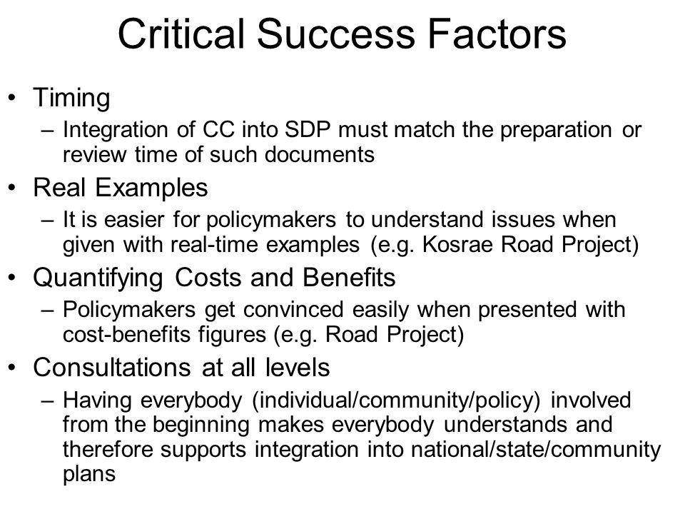 Critical Success Factors Timing –Integration of CC into SDP must match the preparation or review time of such documents Real Examples –It is easier fo